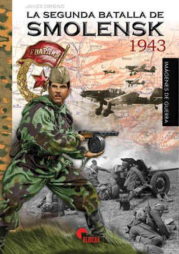 Smolensk 1943. La segunda batalla