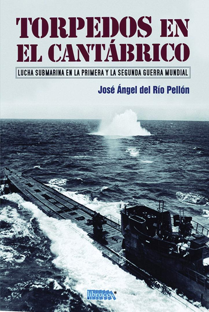 Torpedos en el Cantábrico