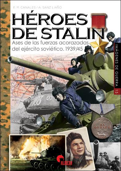 Héroes de Stalin; Ases de las fuerzas acorazadas del ejército soviético 1939-1945