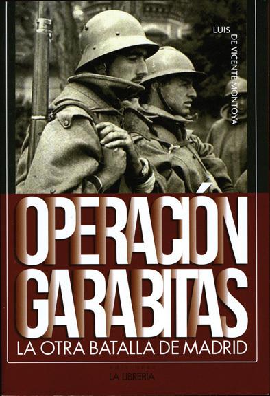 OPERACIÓN GARABITAS La otra batalla de Madrid