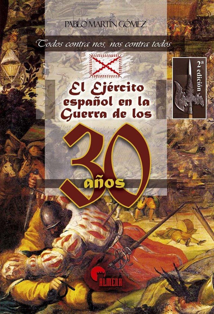EL EJERCITO ESPAÑOL EN LA GUERRA DE LOS 30 AÑOS - ALMENA