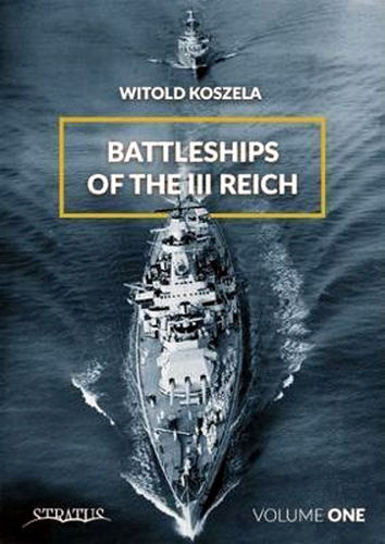 Battleships Of The Third Reich. Volume 1