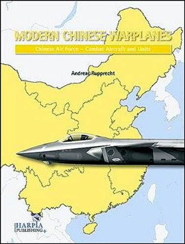 Modern Chinese Warplanes : Chinese Air Force - Aircraft and Units